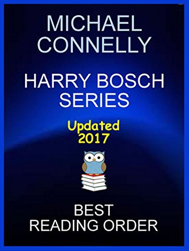 Michael Connelly Harry Bosch Series Best Reading Order: Updated 2017 Best Reading Order for Harry Bosch Series