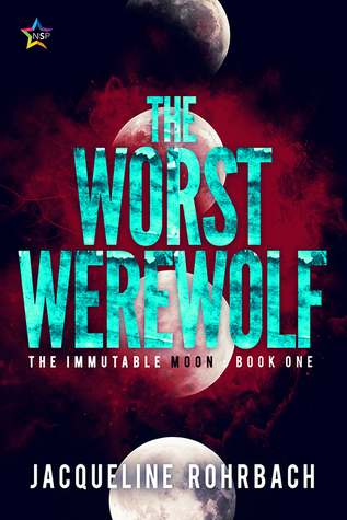 The Worst Werewolf (The Immutable Moon, #1)