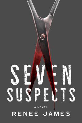 Seven Suspects by Renee James