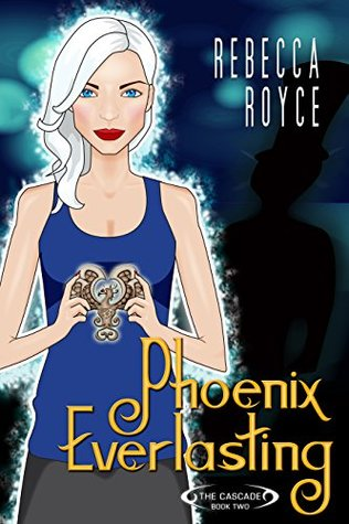Phoenix Everlasting (The Cascade Book 2)
