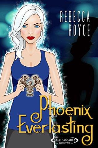 Phoenix Everlasting (The Cascade Book 2)