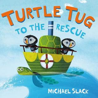Turtle Tug to the Rescue by Michael Slack