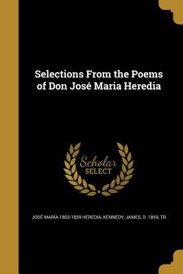 Selections from the Poems of Don Jose Maria Heredia