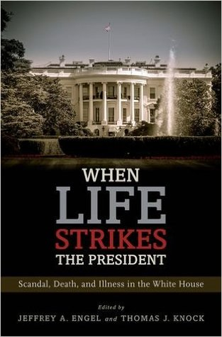 when-life-strikes-the-president-scandal-death-and-illness-in-the-white-house