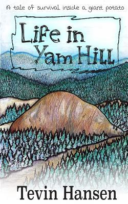Life in Yam Hill by Tevin Hansen