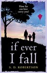 If Ever I Fall by S.D. Robertson