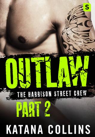 Outlaw: Part 2 (Harrison Street Crew #2)