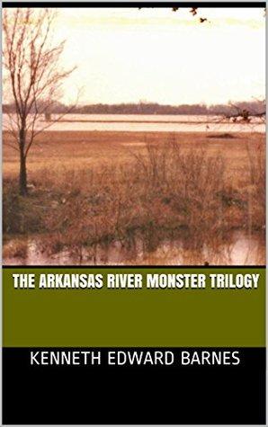 The Arkansas River Monster Trilogy