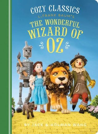 Cozy Classics: The Wonderful Wizard of Oz por Jack Wang, Holman Wang