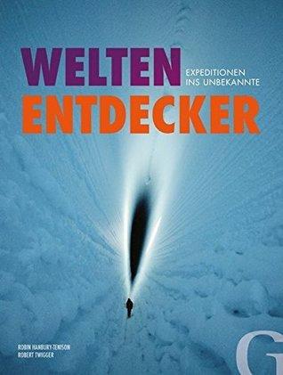 Welten-entdecker : expedition ins unbekannte by Robin Hanbury-Tenison
