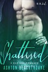 Shattered: A Bad Boy Romance (Insatiable Book 2)