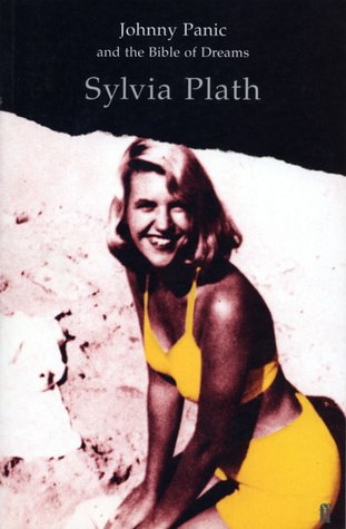 Johnny Panic and the Bible of Dreams by Sylvia Plath