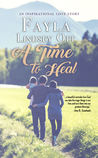A Time to Heal by Fayla Lindsey Ott