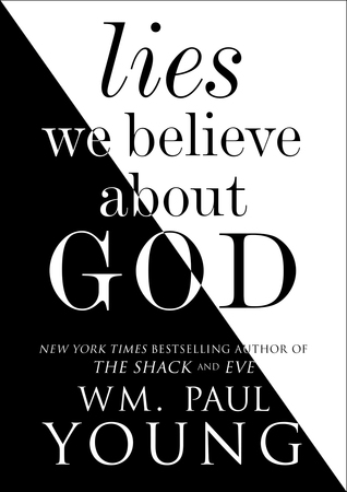 Ebook Lies We Believe About God by William Paul Young PDF!