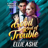 A Good Kind of Trouble by Ellie Ashe