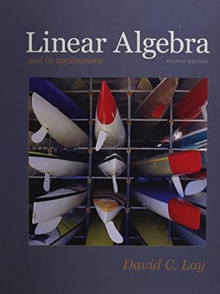 Linear Algebra and Its Applications, MyMathLab, and Student Study Guide (4th Edition)