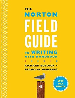 The Norton Field Guide to Writing with 2016 MLA Update: With Handbook