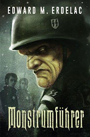 Monstrumfuhrer by Edward M. Erdelac