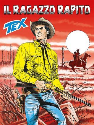Tex n. 676: Il ragazzo rapito