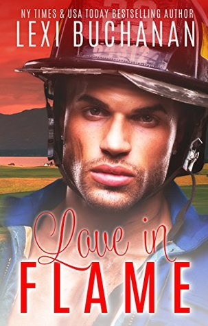 Ebook Love in Flame by Lexi Buchanan read!