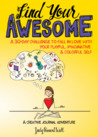Find Your Awesome: A 30-Day Challenge to Fall in Love with Your Playful, Imaginative  Colorful Self