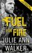 Fuel for Fire (Black Knights Inc., #10)