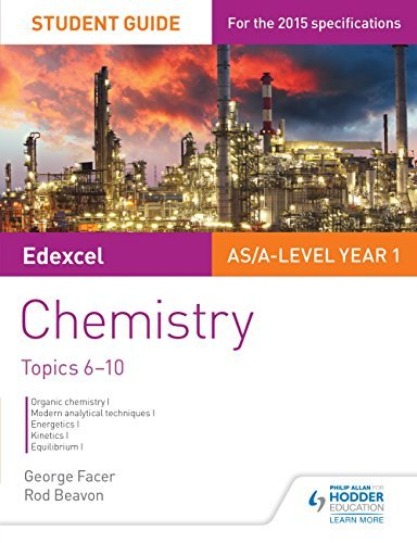 Edexcel AS/A Level Year 1 Chemistry Student Guide: Topics 6-10