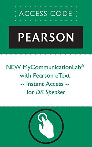 NEW MyCommunicationLab® with Pearson eText -- Instant Access -- for DK Speaker (Mycommunicationlab