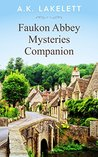 Faukon Abbey Mysteries Companion (Faukon Abbey Mysteries #0)