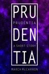 Prudentia: A Short Story