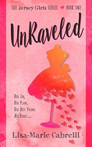 Unraveled (Jersey Girls, #1)
