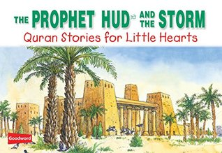 Prophet Hud and the Storm (goodword): Islamic Children's Books on the Quran, the Hadith, and the Prophet Muhammad