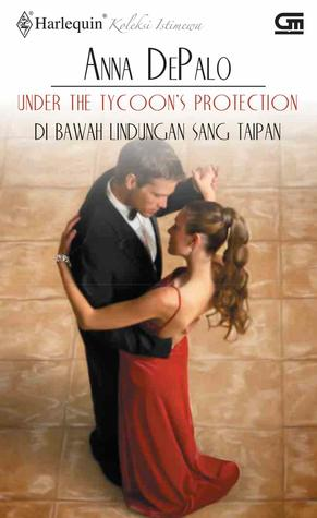 Under the Tycoon's Protection / Di Bawah Lindungan Sang Taipan (The Whittakers, #2)