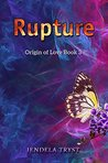 Rupture: The Myth of Eros and Psyche: Origin of Love Book 3