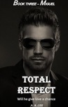 Total Respect (Book three: Miguel)