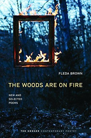 The Woods Are On Fire: New and Selected Poems