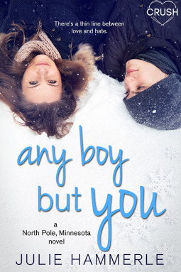 Any Boy But You (North Pole, Minnesota, #1)