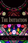 The Initiation by Kailee Reese Samuels