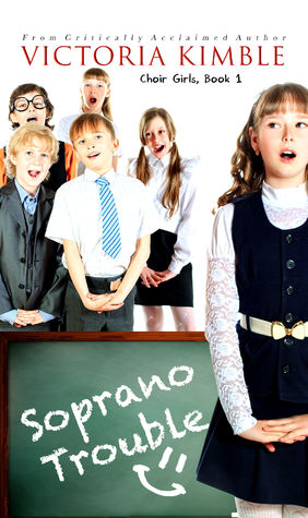 Soprano Trouble (Choir Girls #1)