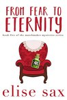 From Fear to Eternity (Matchmaker Mysteries, #5)