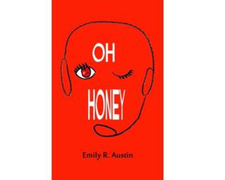 Oh Honey by Emily  Austin