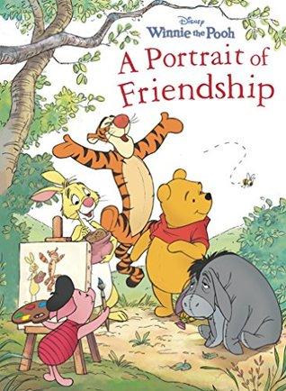 Winnie the Pooh: Portrait of Friendship (Disney Storybook (eBook))