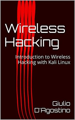 Wireless Hacking: Introduction to Wireless Hacking with Kali Linux