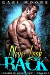 Never Look Back (Bad Boys After Dark, #2)