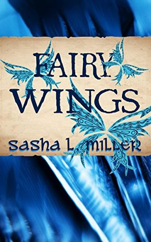 Book Review: Fairy Wings (Scales & Wings #2) by Sasha L. Miller