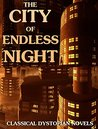 City of Endless Night: 8 Classical Dystopian Novels (Anthology)