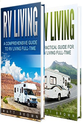 Rv Living A Comprehensive And Practical Guide To Full Time 2