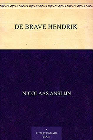 De brave Hendrik: een leesboekje voor jonge kinderen