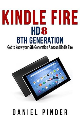 kindle fire hd 8 6th generation get to know your 6th generation rh goodreads com kindle fire hd 7 4th generation user guide kindle fire hd 7 4th generation user guide