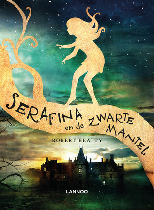 Serafina en de Zwarte Mantel by Robert Beatty